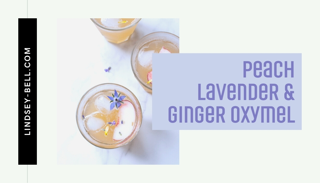 Peach, Lavender and Ginger Oxymel