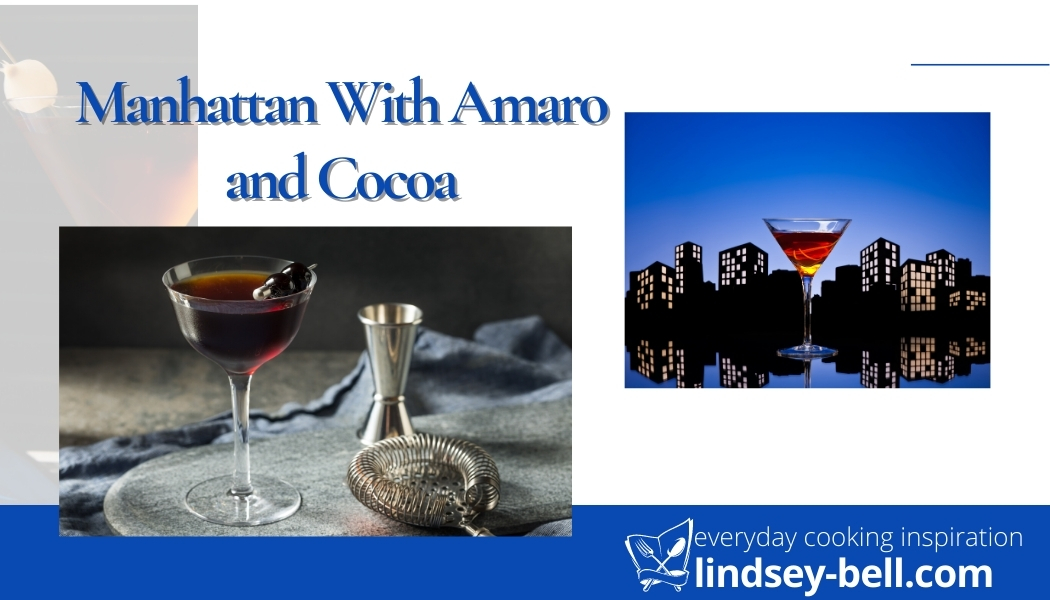 Manhattan With Amaro and Cocoa | Cocktail Recipes