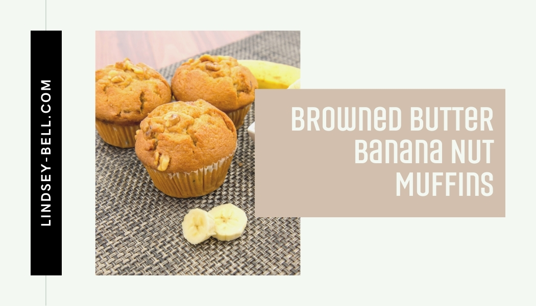 Browned Butter Banana Nut Muffins