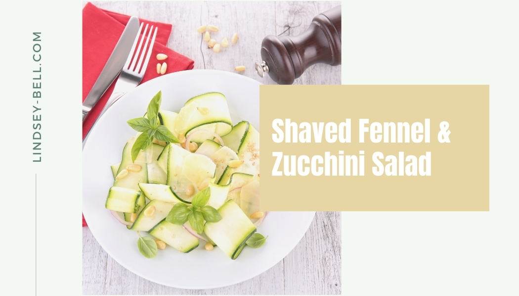 Shaved Fennel and Zucchini Salad
