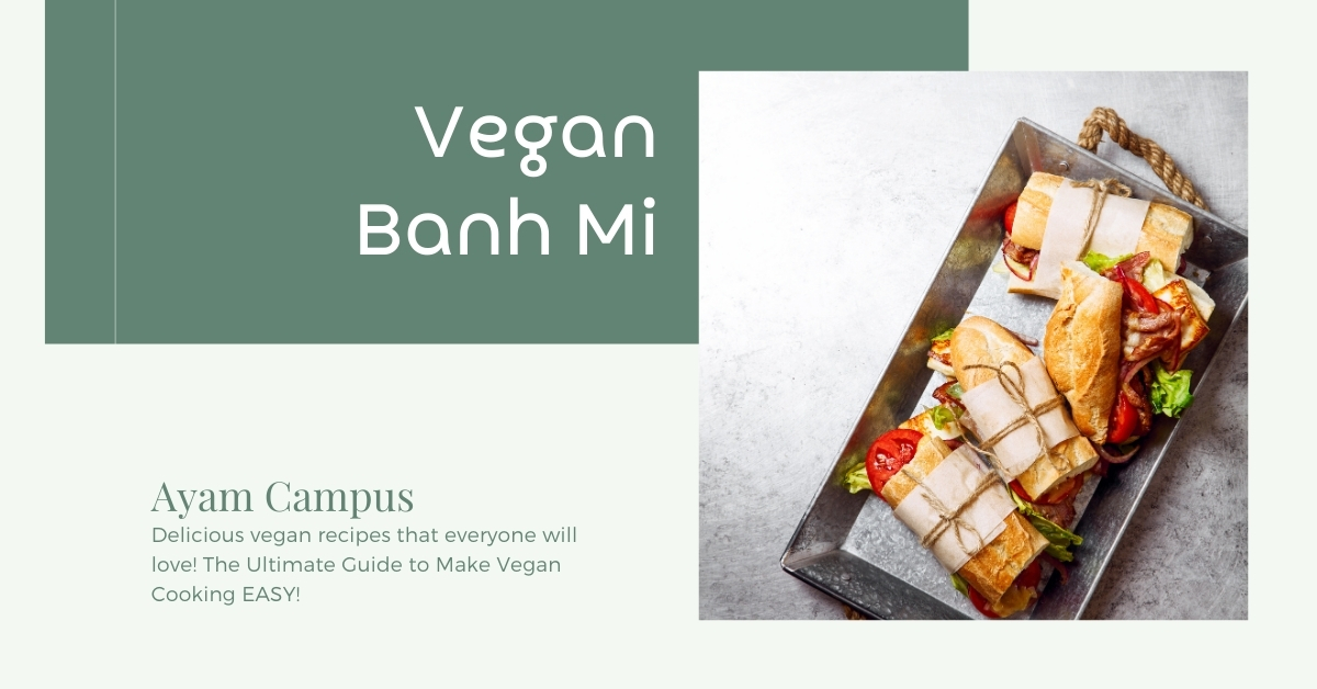 Vegan Banh Mi Recipe