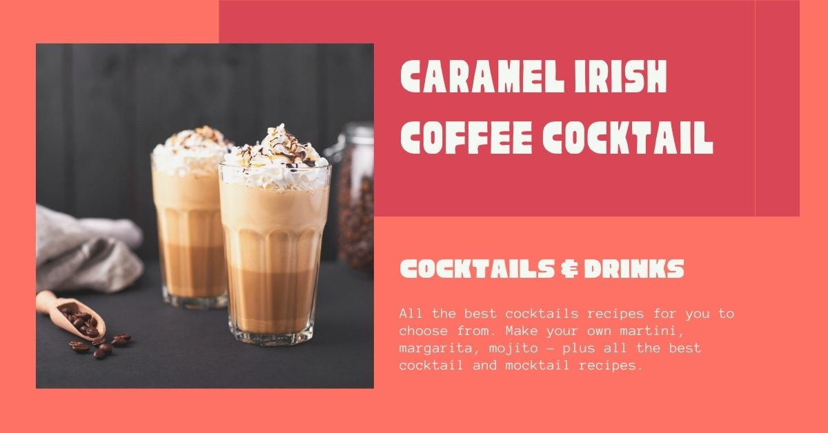 Caramel Irish Coffee Cocktail Recipe