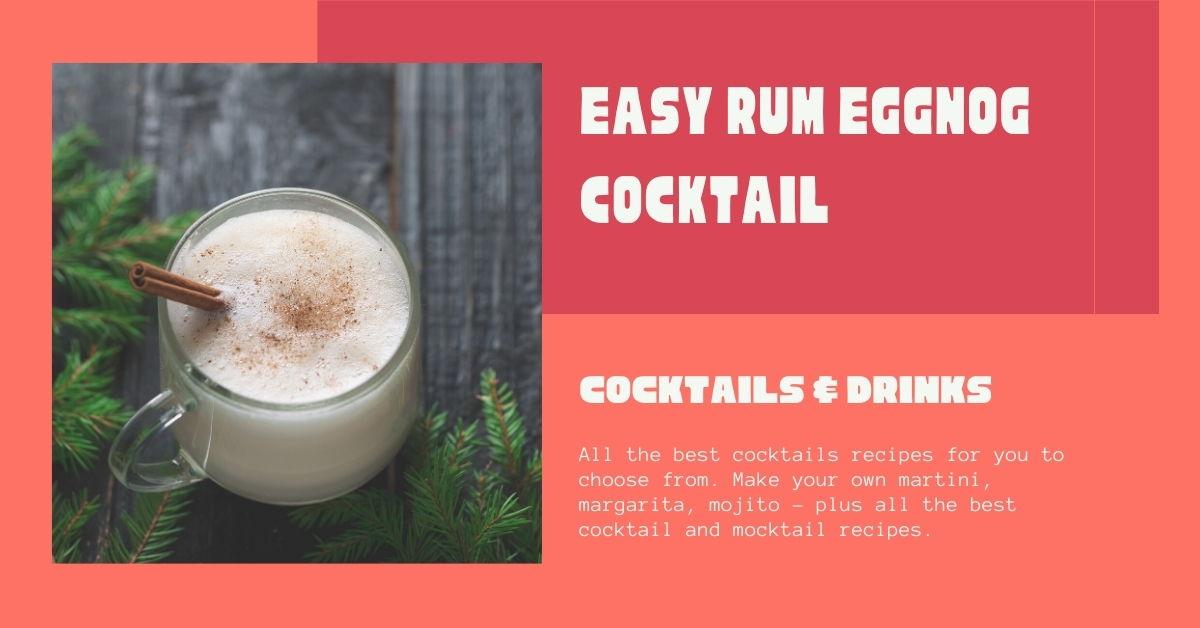 Easy Rum Eggnog Cocktail Recipe