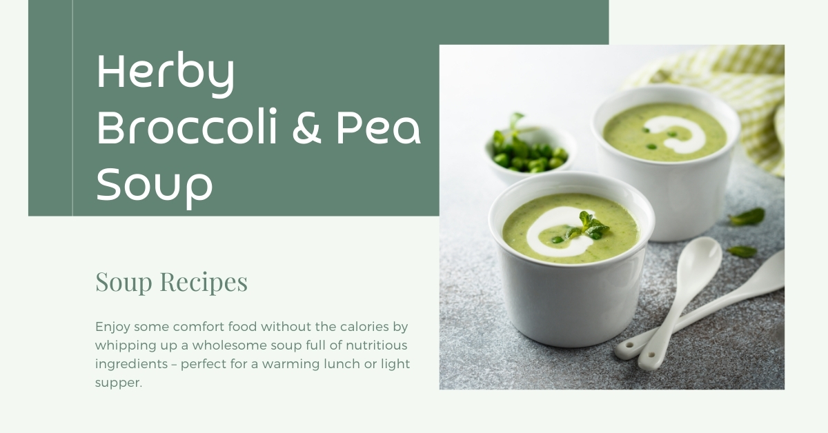 Herby Broccoli & Pea Soup Recipe