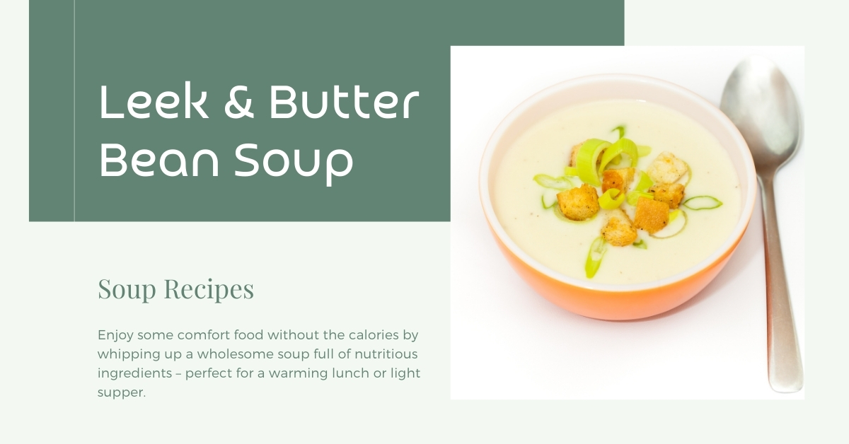 Leek & Butter Bean Soup Recipe