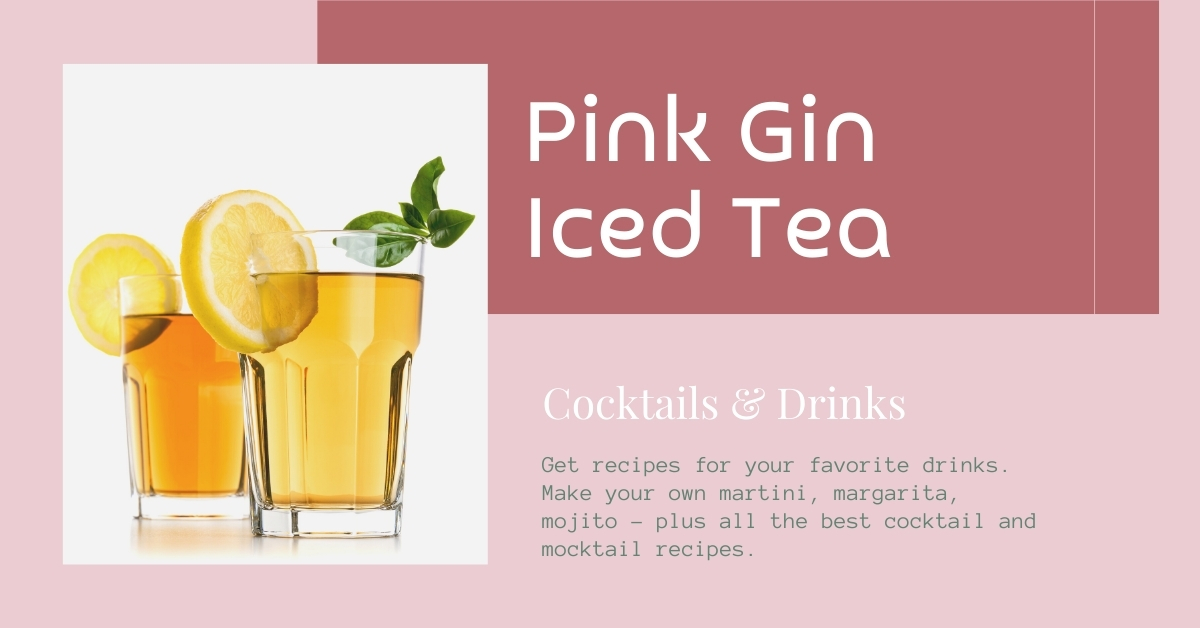 Pink Gin Iced Tea Cocktail