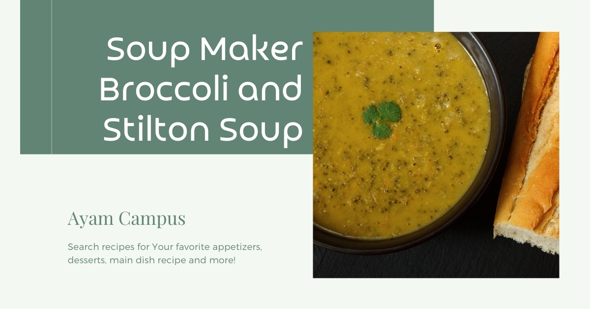 Soup maker broccoli and stilton soup Recipe