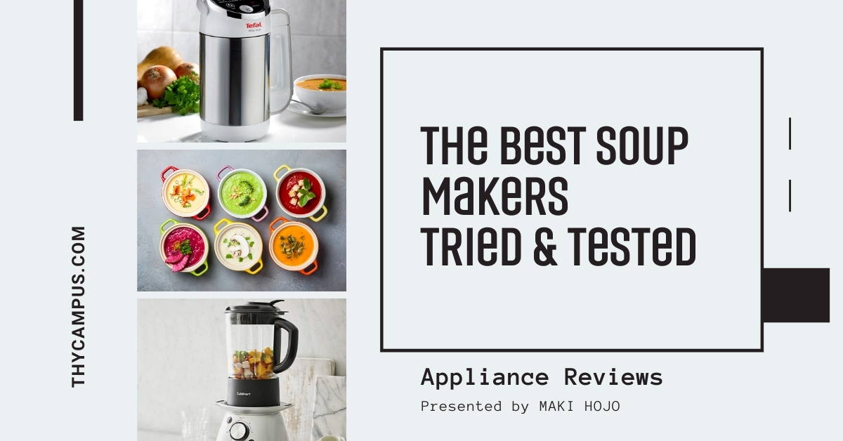 The Best Soup Makers Tried And Tested