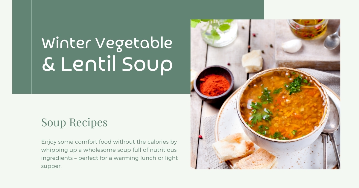 Winter Vegetable & Lentil Soup